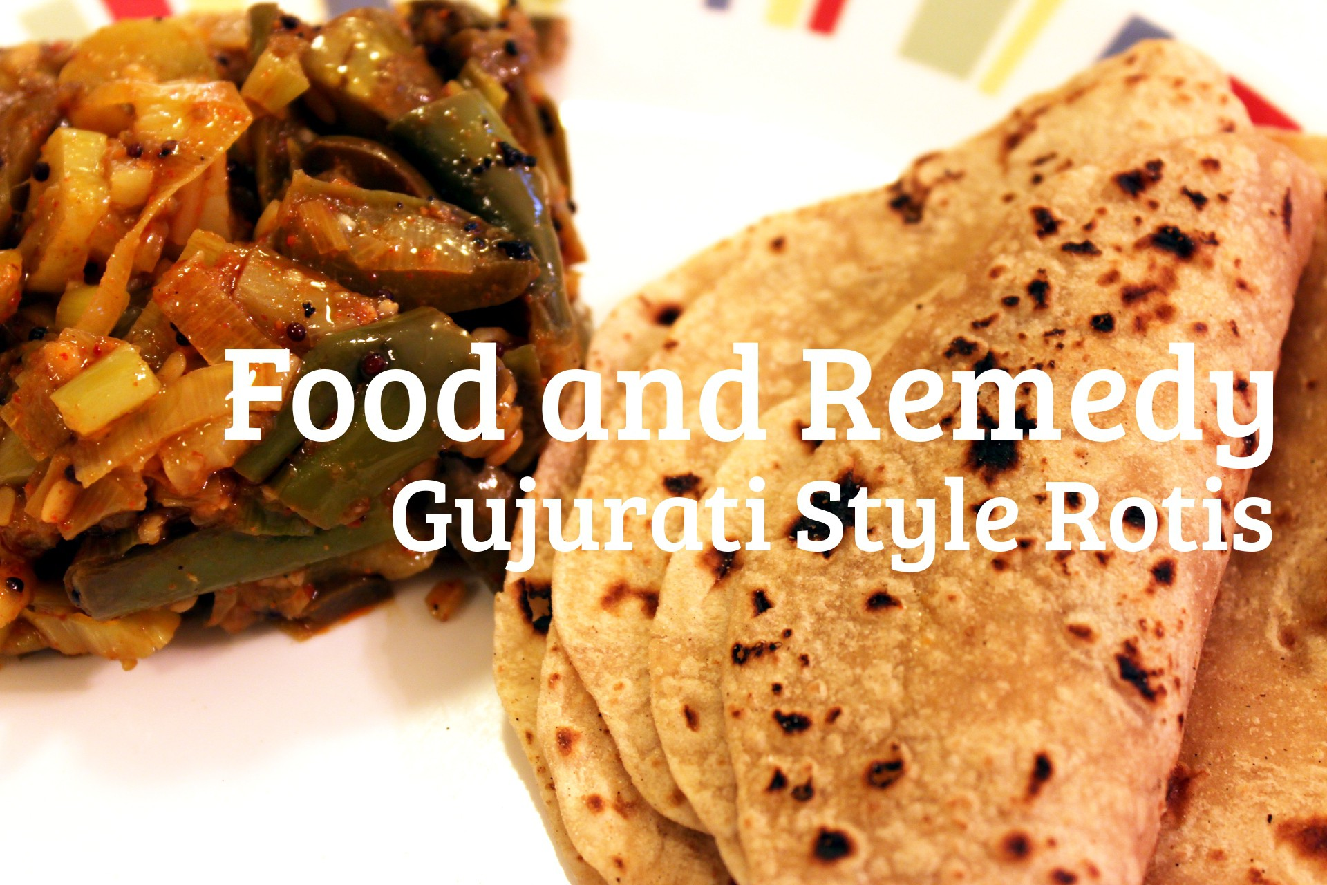 Authentic Gujarati Style Rotis Food And Remedy